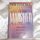 VANISHED Into Thin Air! The Hope of Every Believer! Christian Book by Hal Lindsey LARGER PRINT!