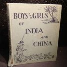 """ANTIQUE/VINTAGE BOOK: """"BOYS AND GIRLS OF INDIA AND CHINA"""""""