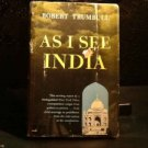 """VINTAGE/ANTIQUE BOOK: """"AS I SEE INDIA"""" BY ROBERT TRUMBELL 1st ed? 1956"""