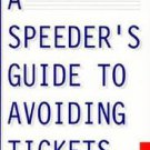 A Speeder's Guide to Avoiding Tickets by James M. Eagan (1999, Paperback)