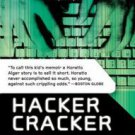 Hacker Cracker: A Journey from the Mean Streets of Brooklyn to the Frontiers...