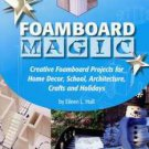Book: Foamboard Magic by Eileen L. Hull