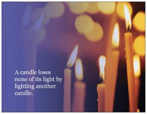 Light a Candle Postacards: A candle loses none of its light by lighting another...