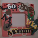Peach &quot;So Brave Like My Mommy&quot; Military - Crafty Hand Painted Picture Frame for Kids (8 in x 8 in)
