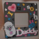 Gray &quot;I love you so Much Dadddy&quot; - Crafty Hand Painted Picture Frame for Kids (8 in x 8 in)