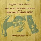 The Use of Hand Tools and Portable Machinery,(dated 1946)