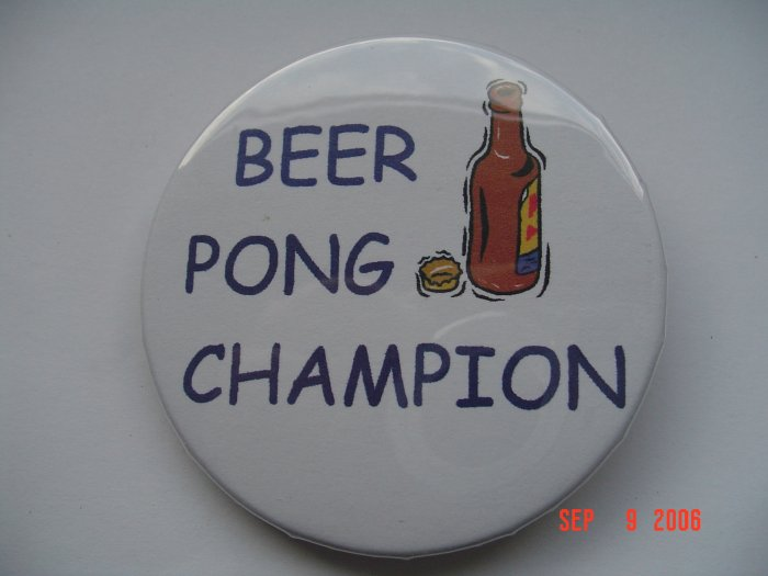 Beer Pong Champion Pinback Button College Bud Light Adults Games