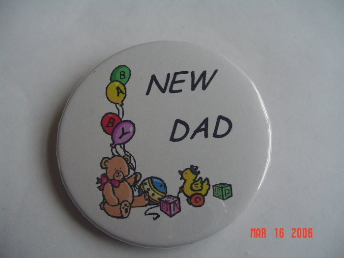 New Pinback Buttons New Dad Baby Father