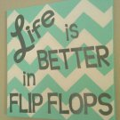 Life is Better in Flip Flops Beach Lake Shabby Chevron Sign Canvas w/ Vinyl