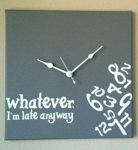 Whatever I'm Late Anyway Clock with Vinyl - Funny Clocks - Gray - White