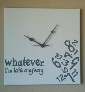 Whatever I'm Late Anyway Clock with Vinyl - Funny Clocks - White