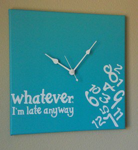 Whatever I'm Late Anyway Clock with Vinyl - Funny Clocks - Bright Blue