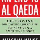 BOOK - AN END TO AL-QAEDA: DESTROYING BIN LADEN'S JIHAD - MALCOLM NANCE