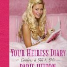 Your Heiress Diary by Merle Ginsberg, Paris Hilton (...