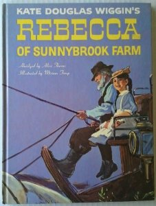 Kate Douglas Wiggin's REBECCA OF SUNNYBROOK FARM Abridged by Alice Thorne HC1968