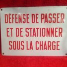 "Vintage French Street sign ""Defense de Passer et de Stationner sous la Charge"