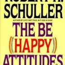 The Be Happy Attitudes by Robert Harold Schuller (1995, Paperback, Reprint)
