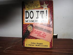 Do it ! Let's Get Off Our Buts 1991 by Roger, John & Peter McWilliams,