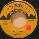 "TROGGS usa 45 WILD THING/LOVE IS ALL AROUND 7"" Rock STICKER ON LABEL GOLD NUGGET"