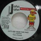 "TERRY GANZIE jamaica 45 OUTLAW FROM THE PAST 7"" Reggae JOHN-JOHN"