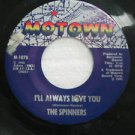 """SPINNERS usa 45 I'LL ALWAYS LOVE YOU 7"""" Soul TOMORROW MAY NEVER COME/PUNCHED HOL"""