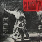 "SLAUGHTER usa display THE WILD LIFE Rock 12"" X 12"" DOUBLE-SIDED POSTER. THIS IS"