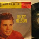 "RICKY NELSON usa 45 NEVER BE ANYONE ELSE BUT YOU 7"" Rock PICTURE SLEEVE/SMALL WR"