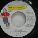 """L M R jamaica 45 HOO RAH 7"""" Reggae HOW-YU-FI-SEY-DAT"""