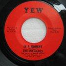 """INTRIGUES usa 45 IN A MOMENT/SCOTCHMAN ROCK 7"""" Vocal YEW"""