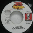 "FUTURE TROUBLES jamaica 45 FEARLESS 7"" Reggae HARDSOUND"