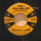 """FRANKIE LAINE usa 45 WHEN I SPEAK YOUR NAME 7"""" Vocal A COTTAGE FOR SALE COLUMBIA"""