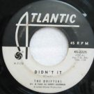 """DRIFTERS usa 45 DIDN'T IT/ONE WAY LOVE 7"""" Vocal WHITE LABEL/SMALL WRITING ATLANT"""