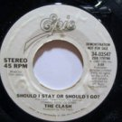 "CLASH usa 45 SHOULD I STAY OR SHOULD I GO 7"" Rock PROMO/WHITE LABEL EPIC"
