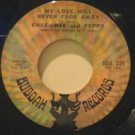 """CHEE CHEE AND PEPPY usa 45 MY LOVE WILL NEVER FADE AWAY 7"""" Vocal I KNOW I'M IN L"""