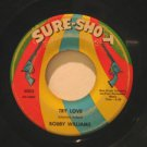 """BOBBY WILLIAMS usa 45 TRY LOVE/PLAY A SAD SONG 7"""" Soul SURE SHOT"""
