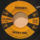 "BEVERLY ROSS usa 45 HEADLIGHTS/STOP LAUGHING AT ME 7"" Vocal COLUMBIA"