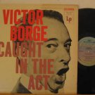 VICTOR BORGE usa LP CAUGHT IN THE ACT COLLECTOR'S SERIES excellent
