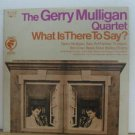 GERRY MULLIGAN usa LP WHAT IS THERE TO SAY Jazz ODYSSEY