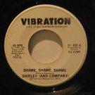 "SHIRLEY AND COMPANY usa 45 SHAME SHAME SHAME 7"" Rock PROMO/WHITE LABEL VIBRATION"