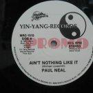 "PAUL NEAL usa 12"" AIN'T NOTHING LIKE IT Dj WHITE JACKET YING-YANG"