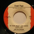 "JOE HAYWWOD usa 45 IN YOUR HEART YOU KNOW I LOVE YOU 7"" Soul I CROSS MY HEART FR"