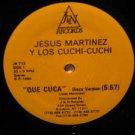"""JESUS MARTINEZ Y LOS CUCHI CUCHI usa 12"""" QUE CUCA Dj J & N"""