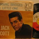 "JACK SCOTT usa 45 BURNING BRIDGES/OH LITTLE ONE 7"" Rock PICTURE SLEEVE TOP RANK"