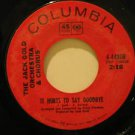 """JACK GOLD usa 45 IT HURTS TO SAY GOODBYE/TOGETHER 7"""" Easy COLUMBIA"""