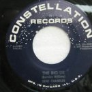 """GENE CHANDLER usa 45 THE BIG LIE/NOTHING CAN STOP ME 7"""" Vocal CONSTELLATION"""