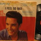 "ELVIS PRESLEY usa 45 I FEEL SO BAD/WILD IN THE COUNTRY 7"" Rock PS/TAPE REMOVED F"