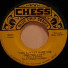 "CLARENCE HENRY usa 45 BUT I DO/YOU ALWAYS HURT THE ONE YOU 7"" Soul R & B CHESS"
