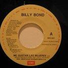 "BILLY BOND mexico 45 ME GUSTAN LAS MUJERES 7"" Rock PROMO/ARGENTINE ROCK EMI"