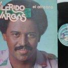 WILFRIDO VARGAS latin america LP EL AFRICANO MELODY
