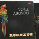 ROCKETS brazil LP VOCE ABUSOU COLORADO